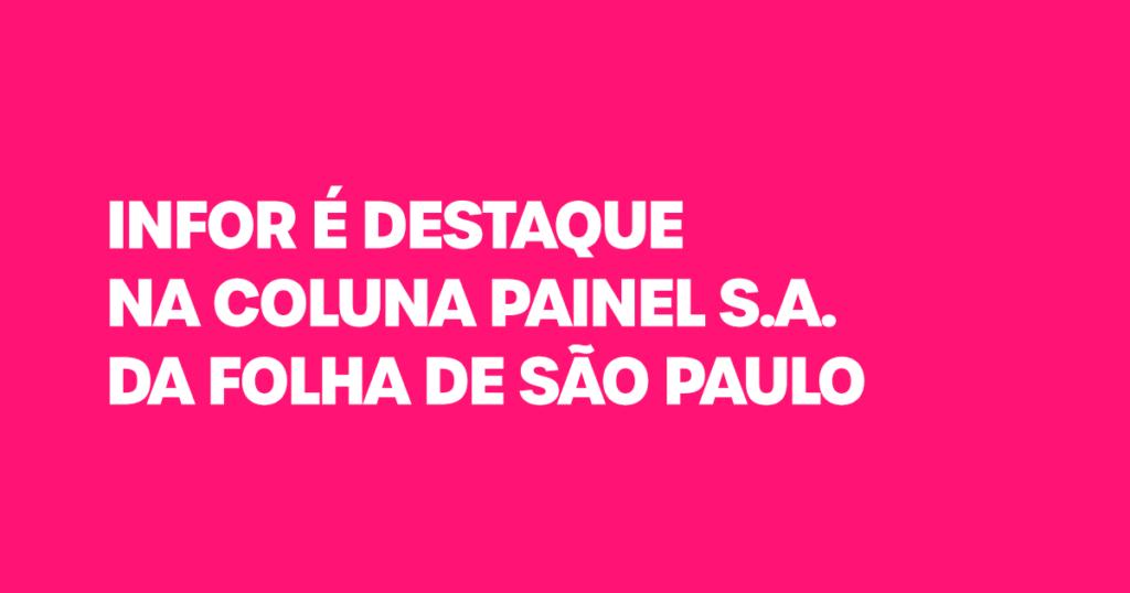 Infor é destaque na coluna Painel S.A. da Folha de São Paulo
