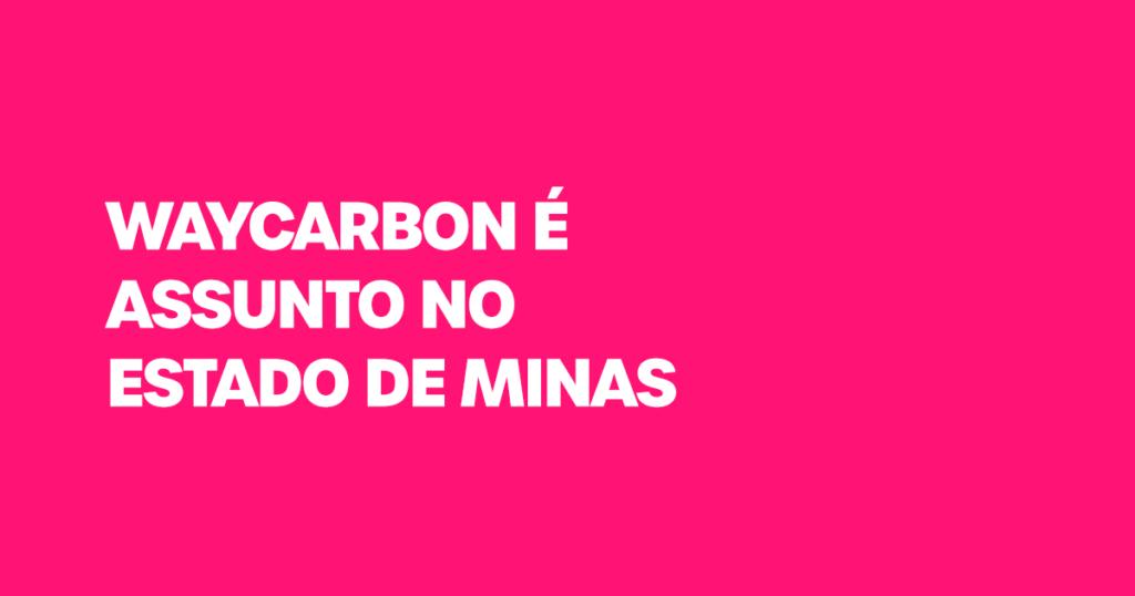 WayCarbon é assunto no Estado de Minas sobre Diplomacia Ambiental