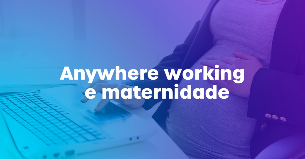 Anywhere Work Maternidade