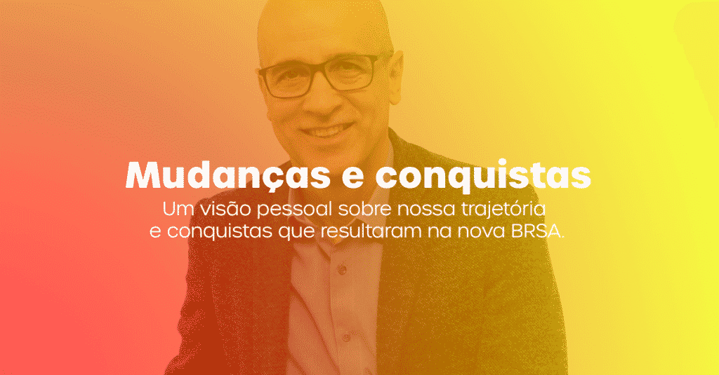 Mudanças e conquistas - BRSA