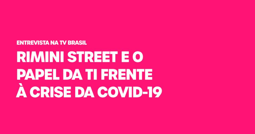rimini-street-e-o-papel-da-ti-frente-a-crise-da-covid-19
