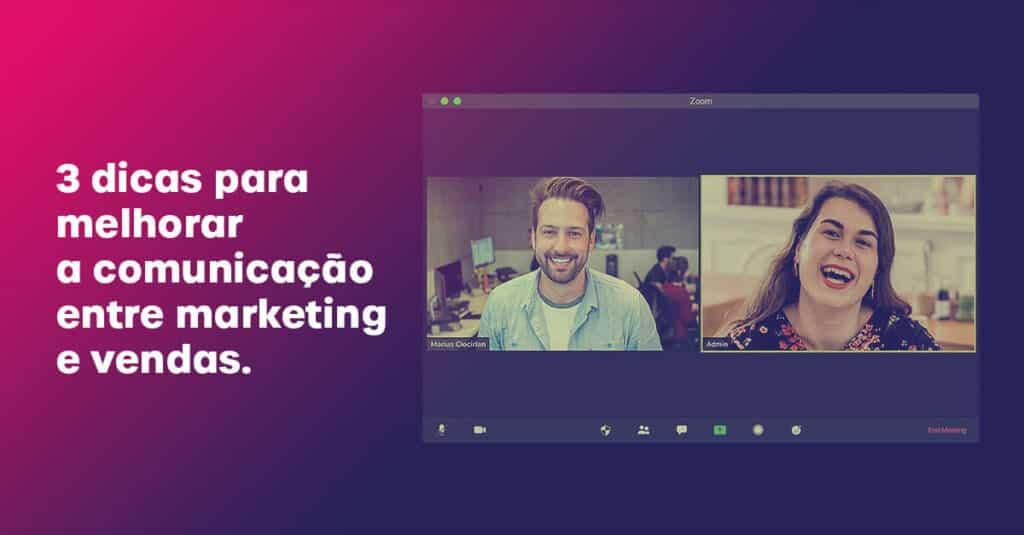 Artigo: 3 dicas para melhorar a comunicação entre marketing e vendas