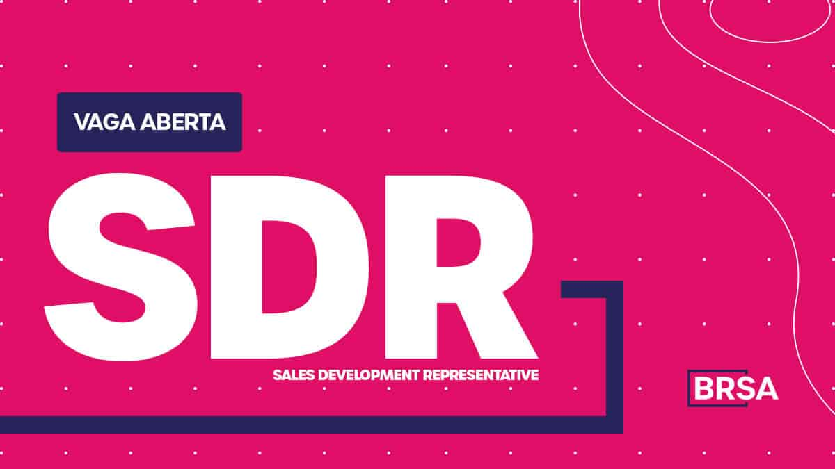 Vaga aberta na BRSA - SDR (Sales Development Representative) Pleno