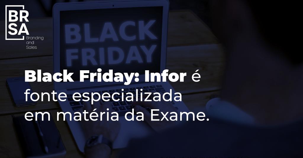 Infor é fonte especializada para a Exame sobre preparativos do varejo para a Black Friday