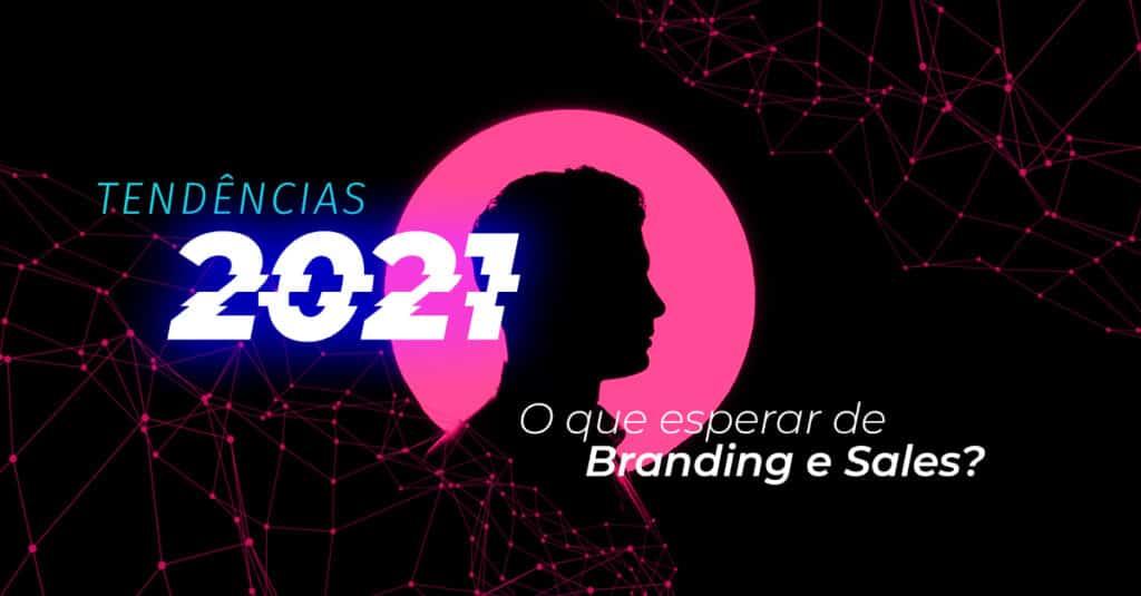 Tendências em 2021 em comunicação e Marketing